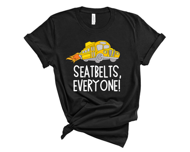 Seatbelts Everyone Tee