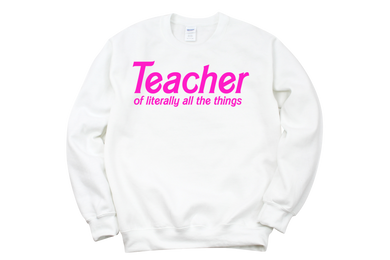 TEACHER OF ALL THE THINGS SWEATSHIRT