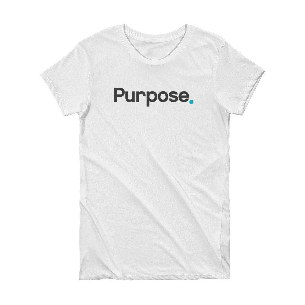 Purpose. -  Women's Short Sleeve T-shirt White