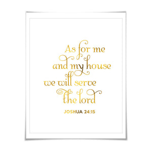 As For Me and My House We Will Serve the Lord Gold Foil Art Print. 7 Foil Colours/3 Sizes. Joshua 24:15