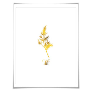 Dill Gold Foil Art Print. 7 Foil Colours/3 Sizes. Spice Herb Wall Art, Kitchen Poster Cooking Food Chef Cook