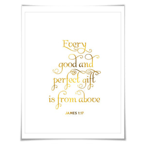 Every Good And Perfect Gift Is From Above. 7 Foil Colours/3 Sizes. James 1:17 Nursery Biblical Quote, Christian Wall Art