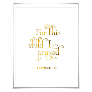 For This Child I Prayed. 7 Foil Colours/3 Sizes. Nursery. Biblical Quote, Christian Wall Art, 1 Samuel 1:27