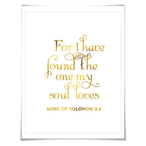 For I Have Found the One My Soul Loves Gold Foil Print. 7 Foil Colours/3 Sizes. Biblical Quote, Christian Wall Art. Song of Solomon 3:4