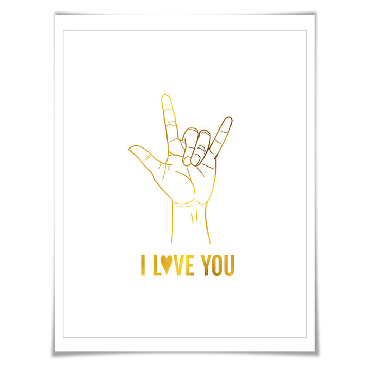 American Sign Language I Love You Gold Foil Art Print. 7 Foil Colours/3 Sizes. ASL Love Poster. Hand Drawing. Hand Poster. Heart Wall Art. Nursery Art