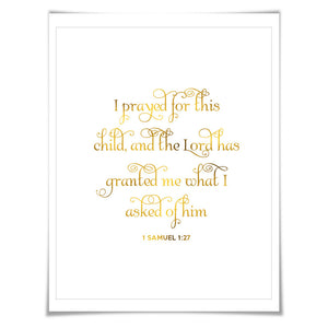I Prayed For This Child The Lord Has Granted Me. 7 Foil Colours/3 Sizes. Nursery Biblical Quote, Christian, 1 Samuel 1:27