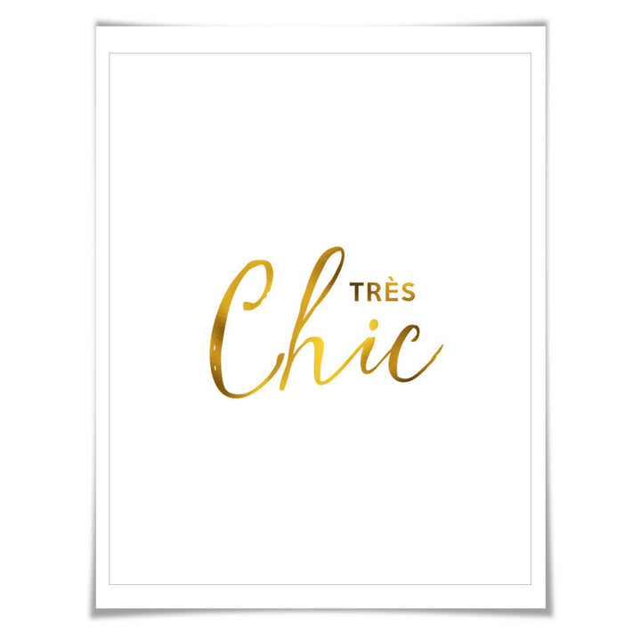 Trés Chic Gold Foil Print. 7 Foil Colours. 3 Sizes. French Wall Decor. French Quote Art Fashion Poster