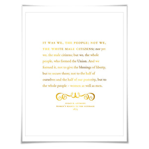 Susan B. Anthony Speech Quote Gold Foil Art Print. 7 Foil Colours. Political Art. Women's Rights. Protest Poster