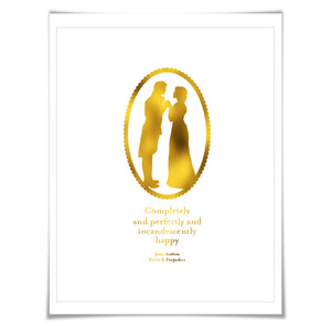 Completely Perfectly Incandescently Happy Gold Foil Art Print. 7 Foil Colours/3 Sizes. Jane Austen. Pride & Prejudice.
