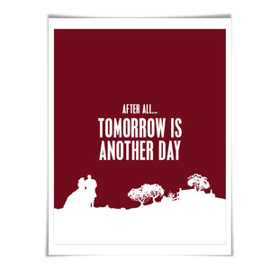 After All, Tomorrow is Another Day Gone With the Wind Art Print. 60 Colours/5 Sizes. Inspirational Motivational