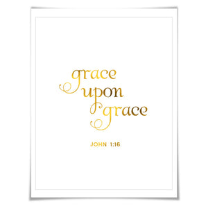 Grace Upon Grace Gold Foil Print. 7 Foil Colours/3 Sizes. Inspirational John 1:16 Christian Poster. Biblical Verse. Scripture Quote