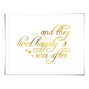 And They Lived Happily Ever After Gold Foil Art. 7 Foil Colours/3 Sizes. Nursery Baby Shower Wedding Gift.