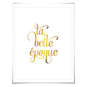 La Belle Époque Gold Foil Print. 7 Foil Colours/3 Sizes. The Beautiful Age French Wall Decor. History Poster