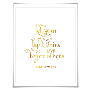 Let Your Light Shine Gold Foil Print. 7 Foil Colours/3 Sizes. Matthew 5:16 Christian Poster. Biblical Verse. Scripture Quote