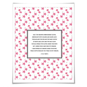 Tread Softly Because You Tread on My Dreams Art Print W.B. Yeats. 5 Sizes/24 Backgrounds. Floral Quote Poster