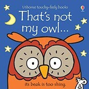 Usborne Touchy-Feely Book - That's Not My Owl
