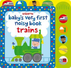 Usborne Baby's Very First Noisy Book - Trains