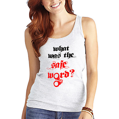 Womens What was the Safe Word Tank Top