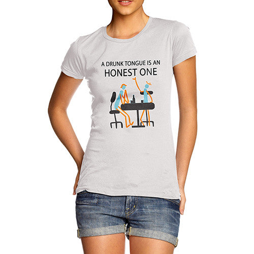 Women's A Drunk Tongue Is An Honest One Funny T-Shirt