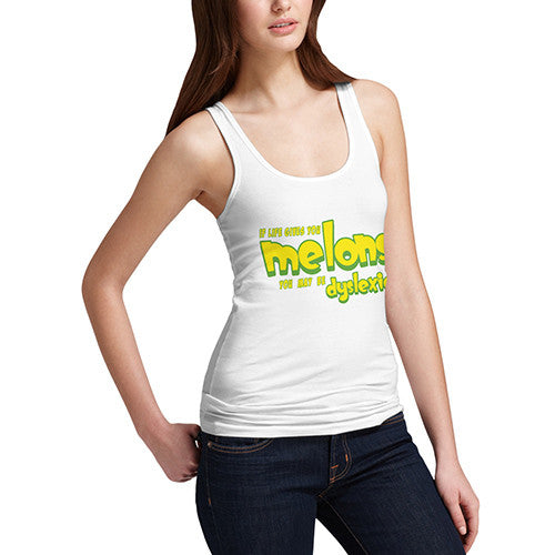 Women's Life Gives You Melons Dyslexic Funny Joke Tank Top