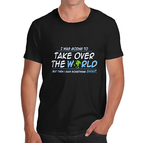 Men's Take Over The World Joke Funny T-Shirt