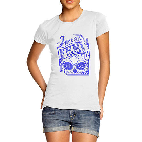 Womens Just Feel Skull T-Shirt