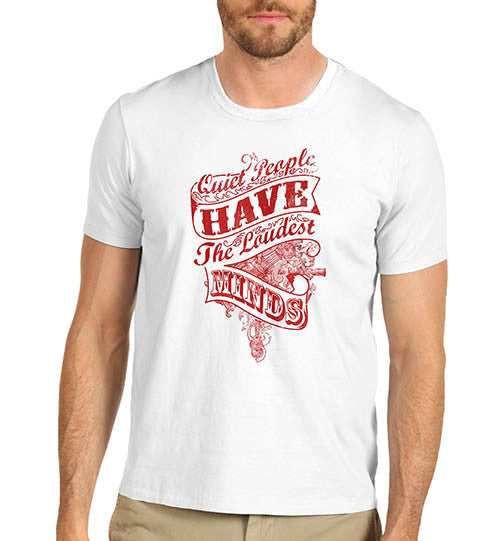 Mens Funny Quote Quite People T-Shirt