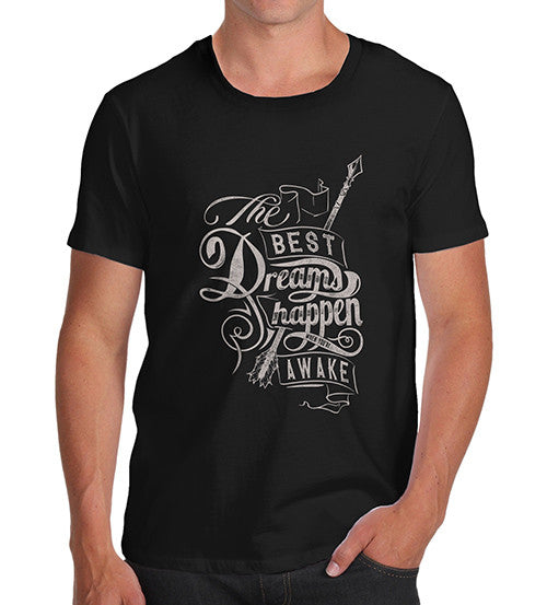 Mens Funny Quote Best Dreams Happen T-Shirt