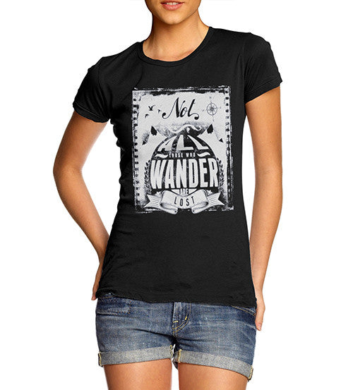 Womens All Those Who Wander Funny T-Shirt