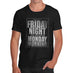 Mens Got Out Friday Night Funny Weekend T-Shirt