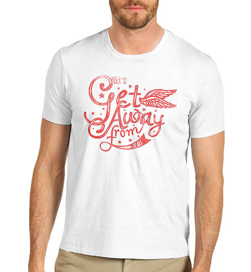 Mens Get Away From it all Funny Print T-Shirt