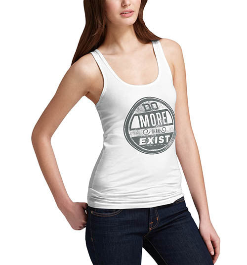 Womens Do More Than Exist Funny Tank Top