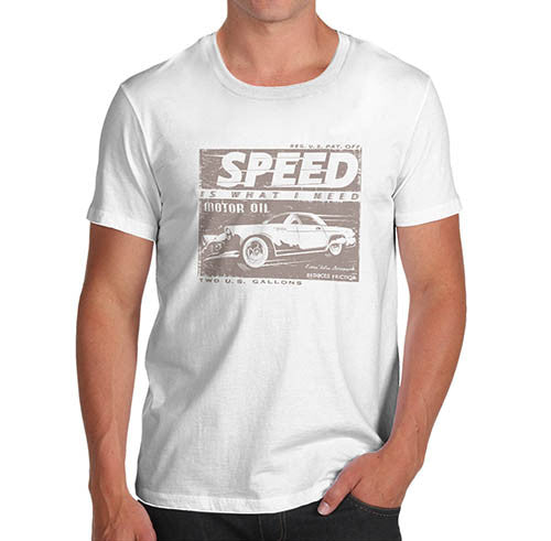 Mens Petrol Heads Speed is What I Need T-Shirt