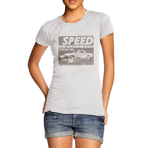 Womens Petrol Heads Speed is What I Need T-Shirt