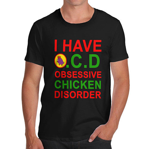 Men's OCD Chicken Disorder Joke T-Shirt