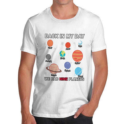 Men's Back In My Day We Had Nine Planets Funny T-Shirt