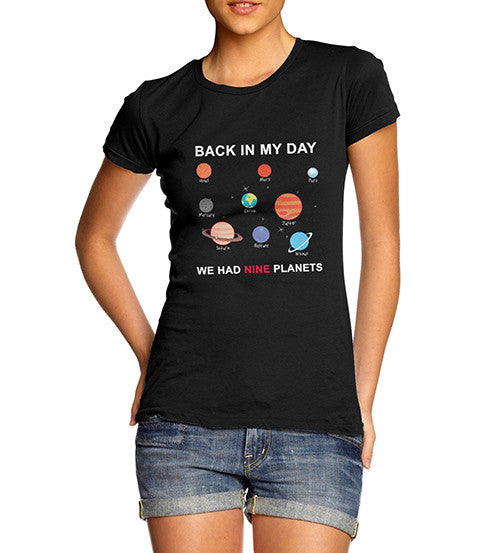 Women's Back In My Day We Had Nine Planets Funny T-Shirt
