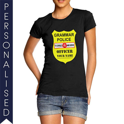 Women's Personalised Grammar Police T-Shirt - Twisted Envy Funny, Novelty and Fashionable tees