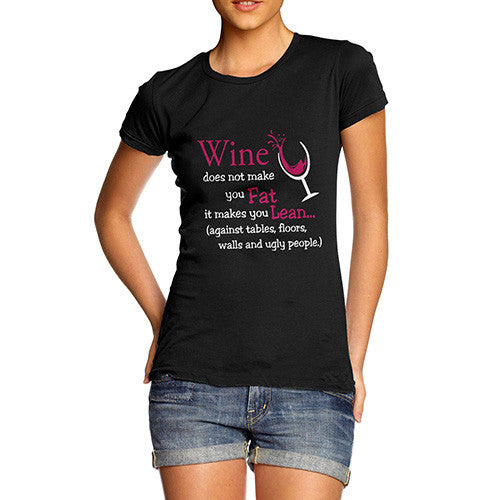 Women Wine Does Not Make You Fat T-Shirt