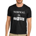 Men's When Normal is Boring T-Shirt
