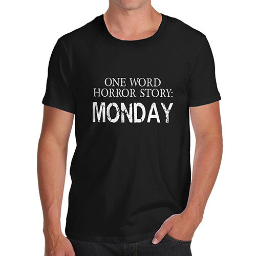Men's One Word Horror Story MONDAY Funny T-Shirt