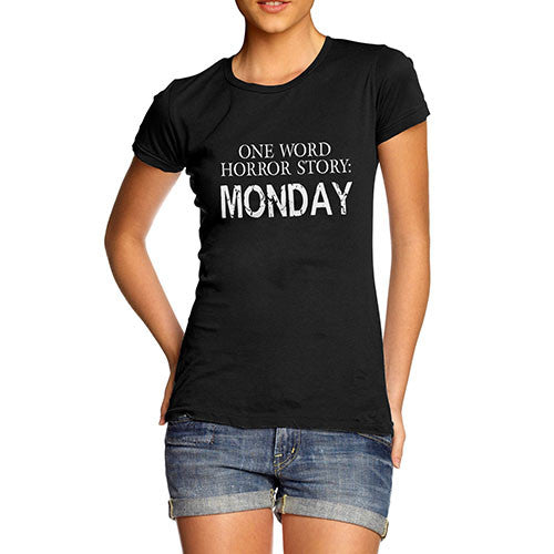 Women's One Word Horror Story MONDAY Funny T-Shirt