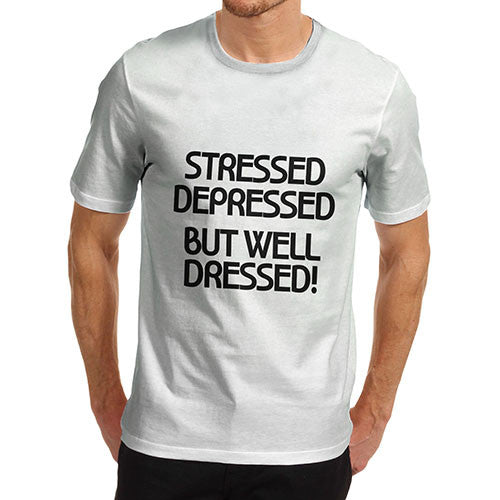 Men's Stressed but Well Dressed T-Shirt