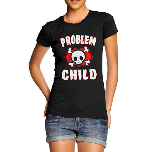 Women's Problem Child Funny T-Shirt