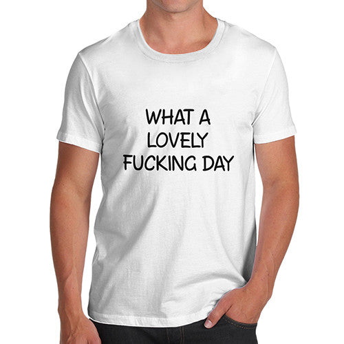 Mens What A Lovely Fing Day T-Shirt
