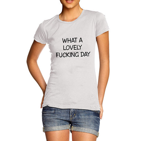 Womens What A Lovely Fing Day T-Shirt