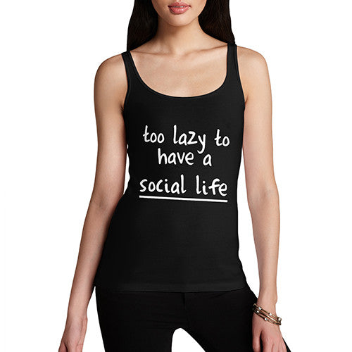 Womens Too Lazy To Have A Social Life Tank Top