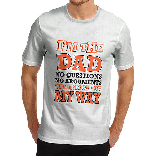Mens I'm The Dad Do It My Way T-Shirt
