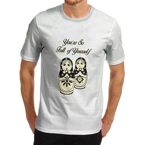 Mens Full Of Yourself Funny T-Shirt