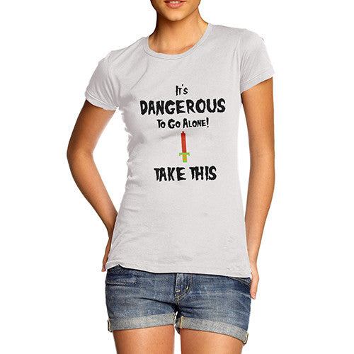 Womens It's Dangerous To Go Alone T-Shirt